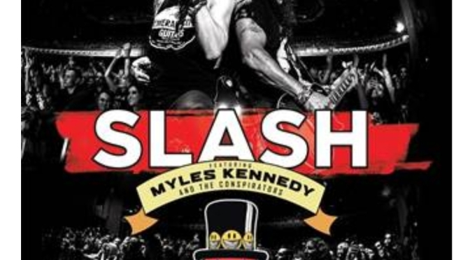 SLASH FEATURING MYLES KENNEDY AND THE CONSPIRATORS -LIVING THE DREAM TOUR